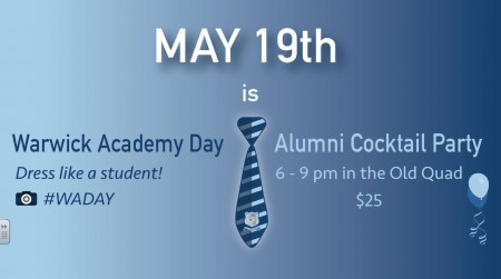 Celebrate Warwick Academy Day! Looking for tickets to our Annual Alumni Cocktail Party on May 19th? Click here!